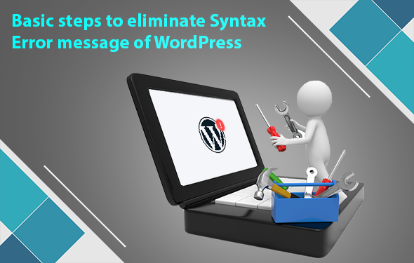 Basic steps to eliminate Syntax Error message of WordPress