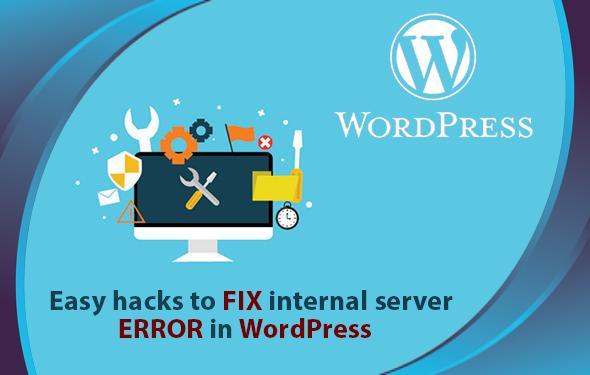 Easy hacks to fix internal server error in WordPress
