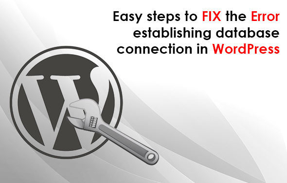 Easy steps to fix the Error establishing database connection in WordPress