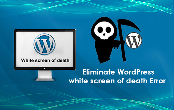 Eliminate WordPress white screen of death Error