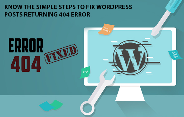 Know the simple steps to fix WordPress posts returning 404 error