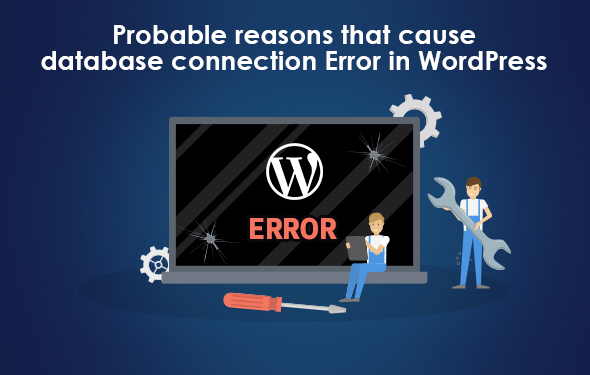 Probable reasons that cause database connection Error in WordPress