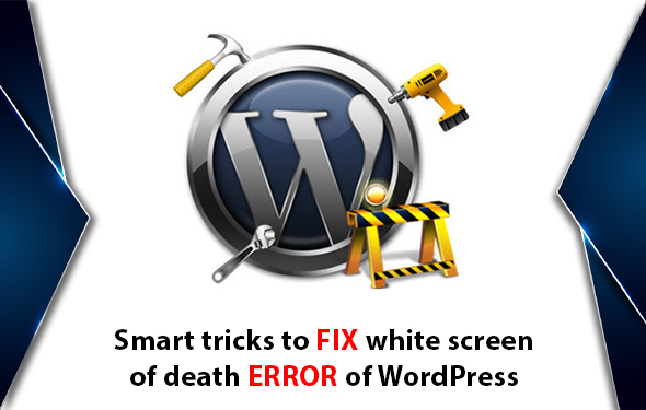 Smart tricks to fix white screen of death error of WordPress
