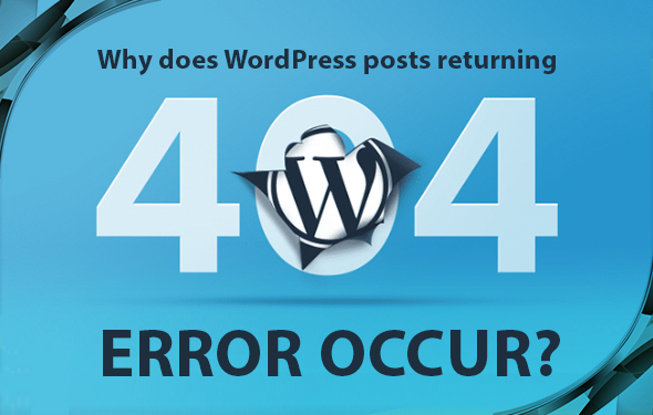 Why does WordPress posts returning 404 error occur