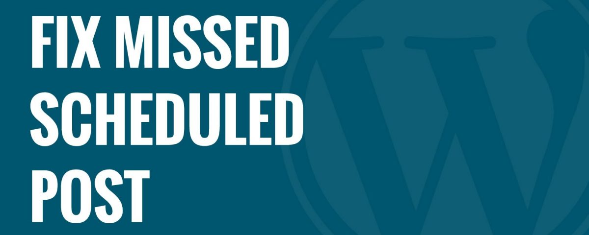 missed scheduled post error in WordPress