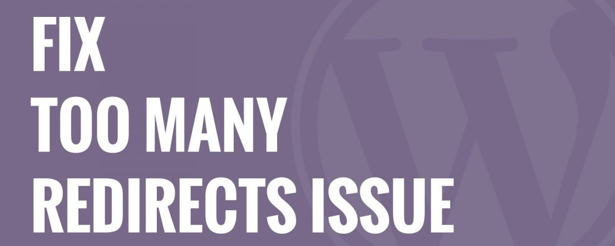 too many redirects issue in WordPress