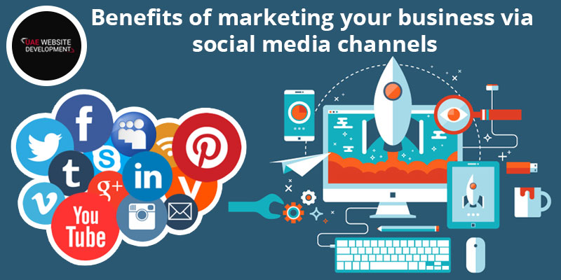 Benefits of marketing your business via social media channels