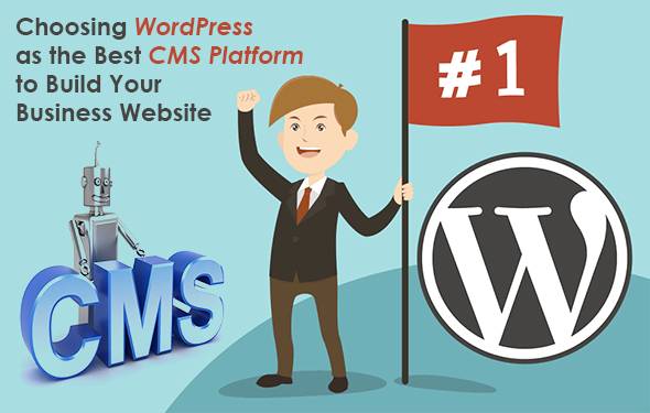 Choosing WordPress as the Best CMS Platform to Build Your Business websites