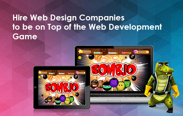 Hire Web Design Companies to Be on Top of the Web