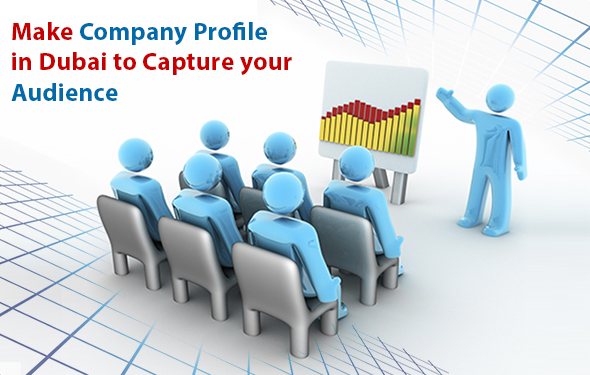 Make Company Profile in Dubai to Capture your Audience