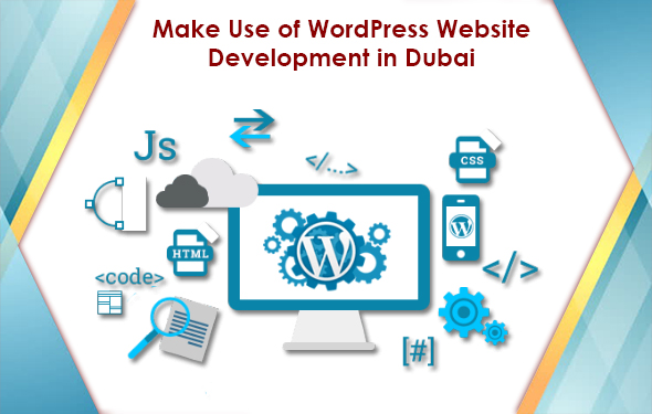 Make Use of WordPress Website Development in Dubai