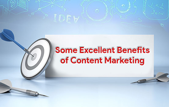 Some Excellent Benefits of Content Marketing