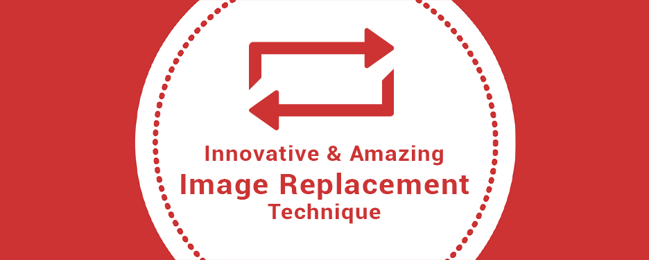 Innovative & Amazing Image Replacement Technique