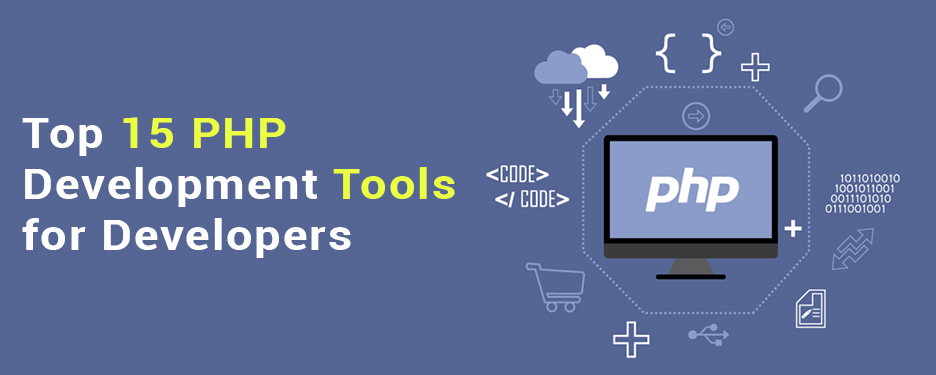 Top 15 PHP Development Tools for Developers